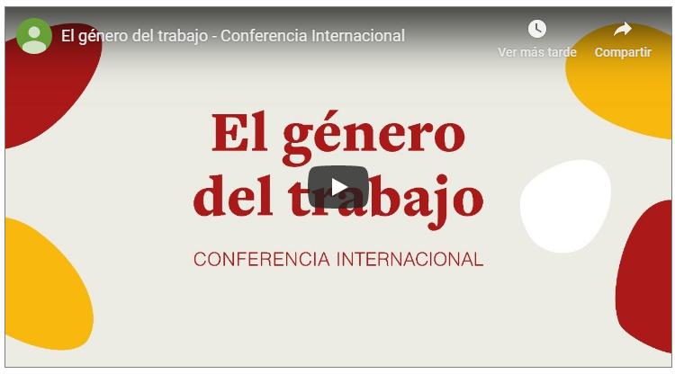 El género del trabajo - Conferencia Internacional
